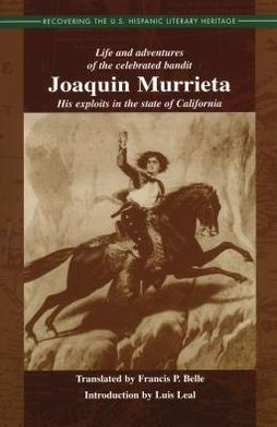 Life and Adventures of the Celebrated Bandit Joaquin Murrieta: His Exploits in the State of California