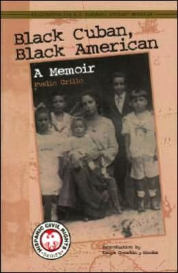 Black Cuban, Black American: A Memoir