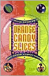 Orange Candy Slices and Other Secret Tales