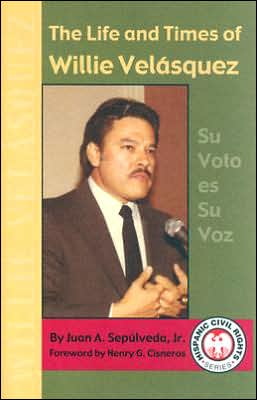 Life and Times of Willie Velasquez: Su Voto es Su Voz