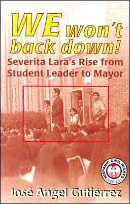 We Won't Back Down: Severita Lara's Rise from Student Leader to Mayor
