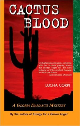 Cactus Blood: A Gloria Damasco Mystery