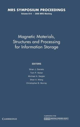 Magnetic Materials, Structures and Processing for Information Storage: Volume 614