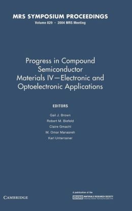 Progress in Compound Semiconductor Materials IV: Volume 829: Electronic and Optoelectronic Applications