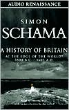 History of Britain, Volume 1: At the Edge of the World? 3500 B.C.-1603 A.D.