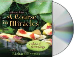 Selections from a Course in Miracles: Contains Accept This Gift, a Gift of Healing, and a Gift of Peace