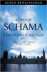 History of Britain, Volume 3: The Fate of Empire 1776-2002