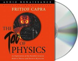 Tao of Physics: An Exploration of the Parallels Between Modern Physics and Eastern Mysticism