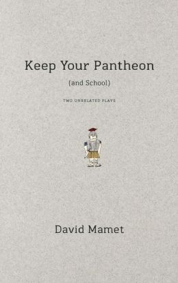 Keep Your Pantheon (and School): Two Unrelated Plays