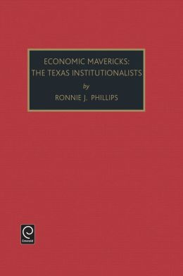 ECONOMIC MAVERICKS:(POLITICAL ECONOMY AND PUBLIC POLICY)VOLUME 9