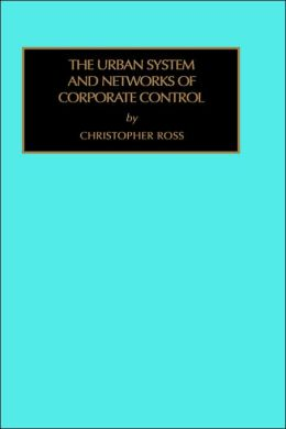 The Urban System And Networks Of Corporate Control