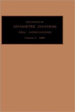 Advances in Asymmetric Synthesis, Volume 2