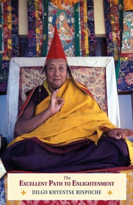 Excellent Path to Enlightenment: Oral Teachings on the Root Text of Jamyang Khyentse Wangpo