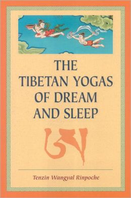 Tibetan Yogas of Dream and Sleep