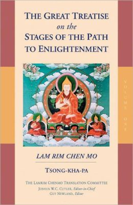 Great Treatise on the Stages of the Path to Enlightenment: The Lamrim Chenmo, Vol. 1
