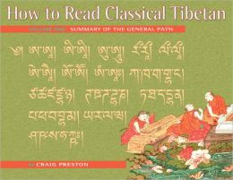 How to Read Classical Tibetan: Summary of the General Path