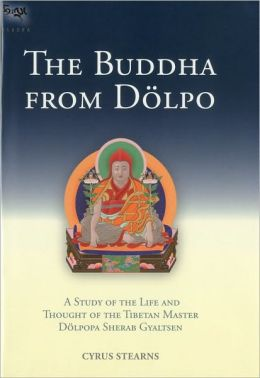 The Buddha from Dolpo, Revised and Expanded: A Study of the Life and Thought of the Tibetan Master Dolpopa Sherab Gyaltsen