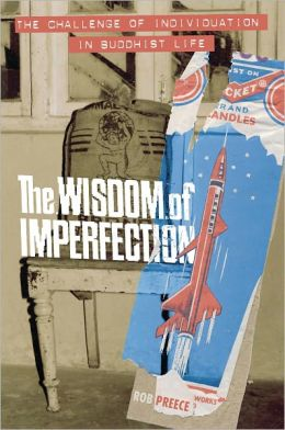 The Wisdom of Imperfection: The Challenge of Individuation in Buddhist Life (PagePerfect NOOK Book)
