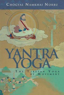 Yantra Yoga: The Tibetan Yoga of Movement (PagePerfect NOOK Book)