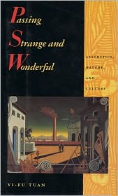 Passing Strange and Wonderful: Aesthetics, Nature, and Culture
