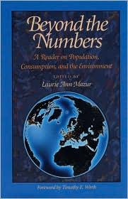 Beyond the Numbers: A Reader on Population, Consumption and the Environment