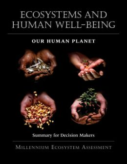 Ecosystems and Human Well-being: Our Human Planet: Summary for Decision-makers