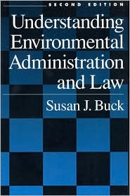 Understanding Environmental Administration and Law 2nd Edition
