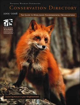 Conservation Directory 2005: The Guide to Worldwide Environmental Organizations