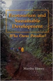 Ecotourism and Sustainable Development: Who Owns Paradise?