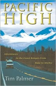 Pacific High: Adventures in the Coast Ranges from Baja to Alaska