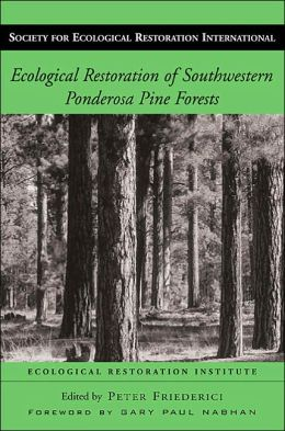 Ecological Restoration of Southwestern Ponderosa Pine Forests: A Sourcebook for Research and Application
