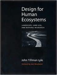Design for Human Ecosystems: Landscape, Land Use, and Natural Resources