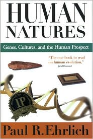 Human Natures: Genes Cultures and the Human Prospect