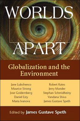 Worlds Apart : Globalization and Environment