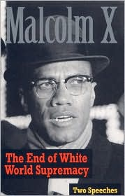 The End of White World Supremecy: Four Speeches by Malcolm X (2 Cassettes)