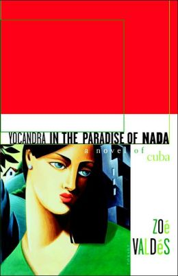 Yocandra in the Paradise of Nada: A Novel of Cuba