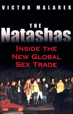 The Natashas: Inside the New Global Sex Trade