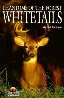 Whitetails: Phantoms of the Forest