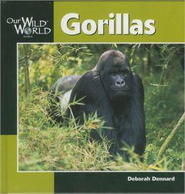 Gorillas (Our Wild World Series)