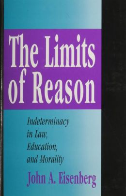 The Limits of Reason: Indeterminacy in Law, Education, and Morality
