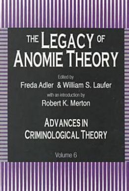 The Legacy of Anomie Theory