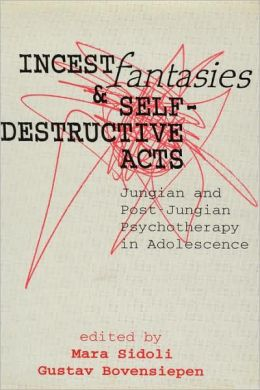 Incest Fantasies And Self-Destructive Acts
