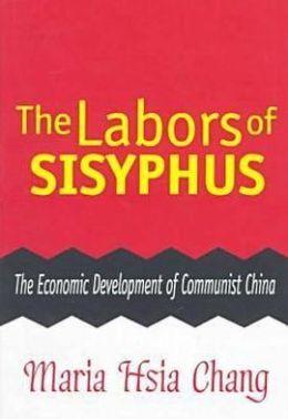 The Labors of Sisyphus: The Economic Development of Communist China