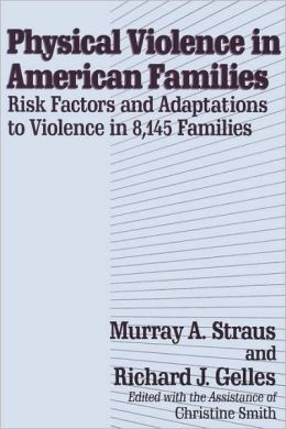 Physical Violence in American Families: Risk Factors and Adaptations to Violence in 8,145 Families