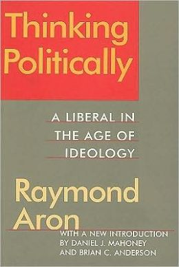 Thinking Politically: A Liberal in the Age of Ideology
