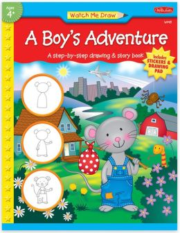 A Boy's Adventure: A step-by-step drawing & story book