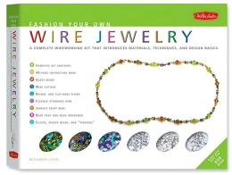Fashion Your Own Wire Jewelry Kit: Create your own stylish necklaces, bracelets, earrings and more