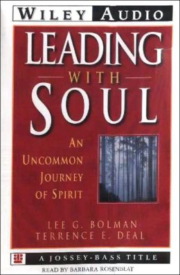 Leading with Soul: An Uncommon Journey in Spirit