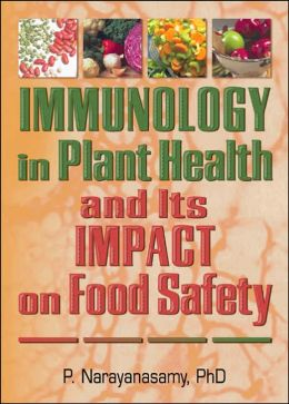 Immunology in Plant Health and Its Impact on Food Safety