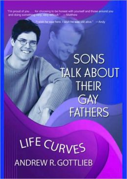 Sons Talk about Their Gay Fathers: Life Curves